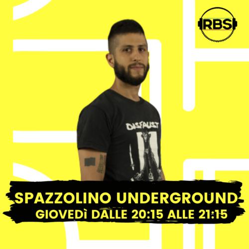 SPAZZOLINO UNDERGROUND MUSIC puntata 22 ottobre 2020